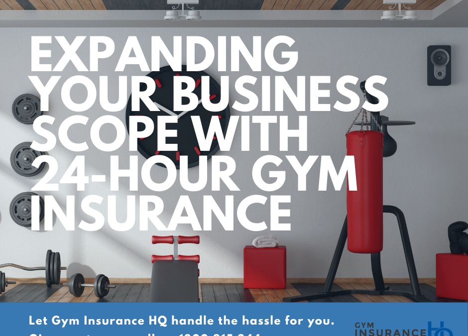 Expanding Your Gym Business Scope With 24-Hour Gym Insurance
